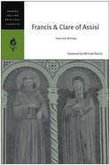 Francis & Clare of Assisi: Selected Works (Harper Collins Spiritual Classics Series)