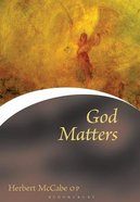 God Matters (Contemporary Christian Insights Series)