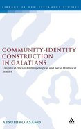 Community-Identity Construction in Galatians (Journal For The Study Of The New Testament Supplement Series)