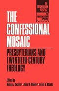 The Confessional Mosaic (The Presbyterian Presence Series)