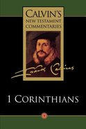 1 Corinthians (Calvins New Testament Commentary Series)