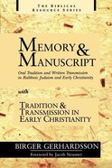 Memory & Manuscript With Tradition & Transmission in Early Christianity (Biblical Resource Series)