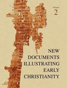 A Review of the Greek Inscriptions and Papyri Published in 1977 (#02 in New Documents Illustrating Early Christianity Series)