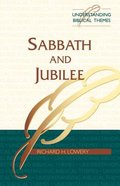 Sabbath and Jubilee (Understanding Biblical Themes Series)