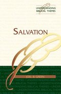 Salvation (Understanding Biblical Themes Series)