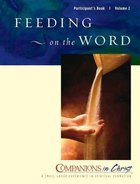 Feeding on the Word (Participants Book) (Companions In Christ Series)