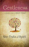 Gentleness (9 Fruit Of The Spirit Series)