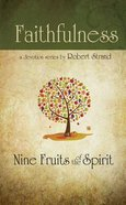Faith (9 Fruit Of The Spirit Series)