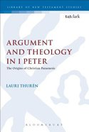 Argument and Theology in 1 Peter (Journal For The Study Of The New Testament Supplement Series)