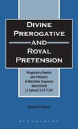 Divine Prerodative and Royal Pretension (Journal For The Study Of The Old Testament Supplement Series)