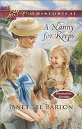 A Nanny For Keeps (Boardinghouse Betrothals) (Love Inspired Series Historical)