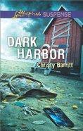 Dark Harbor (Love Inspired Suspense Series)