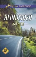Blindsided (Roads to Danger) (Love Inspired Suspense Series)