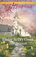 Easter in Dry Creek (Dry Creek) (Love Inspired Series)