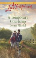 A Temporary Courtship (Maple Springs) (Love Inspired Series)