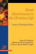 Moral Discernment in the Christian Life (Library Of Theological Ethics Series)