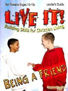 Being a Friend (Live It! Series)