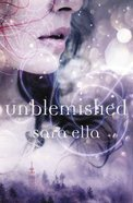Unblemished (#01 in The Unblemished Trilogy Series)