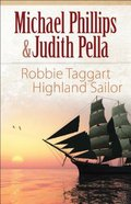 Robbie Taggart - Highland Sailor (The Highland Collection Series)