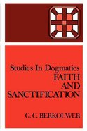Faith and Sanctification (Studies In Dogmatics Series)