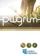 A Course For the Christian Journey (Church and Kingdom) (Pilgrimage Series)