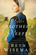 Her Brothers Keeper (Large Print) (#01 in Amish Secrets Novel Series)
