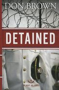 Detained (Large Print) (#01 in Navy Jag Series)