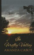 In Firefly Valley (Large Print) (#2 in Texas Crossroads Series)