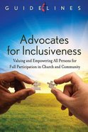 Advocates For Inclusiveness (Guidelines For Leading Your Congregation Series)
