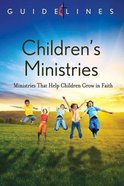 Childrens Ministries (Guidelines For Leading Your Congregation Series)