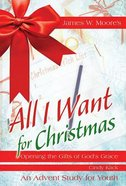 All I Want For Christmas (Youth Study)