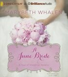 A June Bride (Unabridged, 2 CDS) (#07 in A Year Of Weddings Novella Series Audio)
