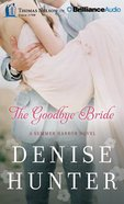The Goodbye Bride (Unabridged, 7 CDS) (#02 in Summer Harbor Audio Series)