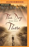 The Dog Who Was There (Unabridged, MP3)