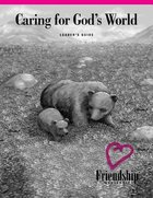 Caring For Gods World (Leader/Mentor Guide) (Friendship Ministry Series)
