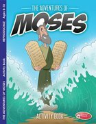 Adventures of Moses (Ages 8-10, Reproducible) (Warner Press Colouring & Activity Books Series)