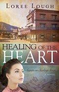 Healing of the Heart (#3 in Secrets On Sterling Street Series)