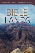 Bible Lands (Illustrated Bible Handbook Series)