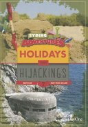 Holidays & Hijackings (#07 in The Syding Adventures Series)