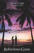 Sandy Toes (#01 in Christy & Todd: The Baby Years Series)