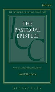 Pastoral Epistles (International Critical Commentary Series)