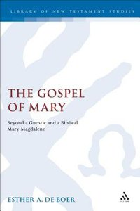 The Gospel of Mary (Journal For The Study Of The New Testament Supplement Series)