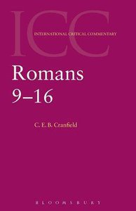 Romans 9-16 (Volume 2) (International Critical Commentary Series)