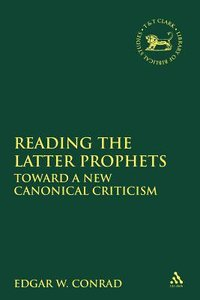 Reading the Latter Prophets (Journal For The Study Of The Old Testament Supplement Series)