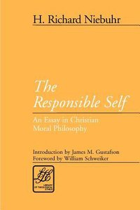 The Responsible Self (Library Of Theological Ethics Series)