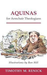Aquinas For Armchair Theologians (Armchair Theologians Series)