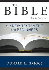 The Bible From Scratch (Vol 2)