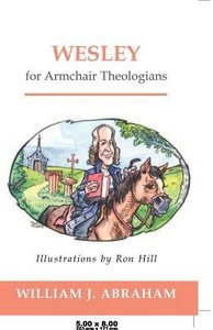 Wesley For Armchair Theologians (Armchair Theologians Series)