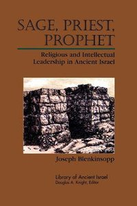 Sage, Priest, Prophet (Library Of Ancient Israel Series)
