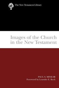 Images of the Church in the New Testament (New Testament Library Series)